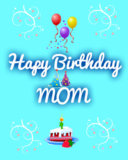 happy birthday to mom